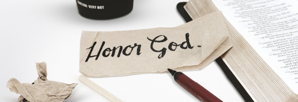 Honor God With All Your Heart