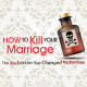How to Kill Your Marriage