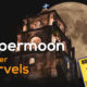 """The """"SuperMoon"""" and Other Marvels"""